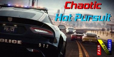 Chaotic Hot Pursuit